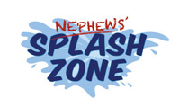 Nephews' Splash Zone